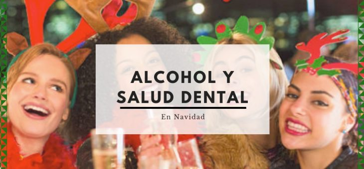Alcohol y salud dental en Navidad