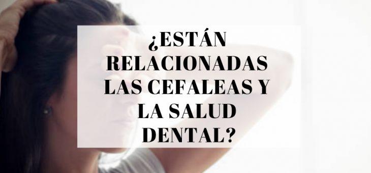 ¿Están relacionadas las cefaleas y la salud dental?